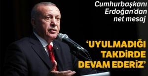 Cumhurbaşkanı Erdoğan: Uyulmadığı...