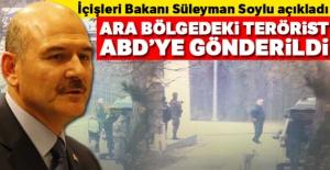 Bakan Soylu açıkladı: Ara bölgedeki DEAŞ'lı terörist ABD'ye gönderildi