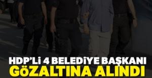 HDP#039;li 4 belediye başkanına...