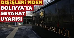 Türkiye'den 'Bolivya'ya seyahat' uyarısı
