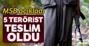MSB açıkladı: 5 terörist teslim oldu