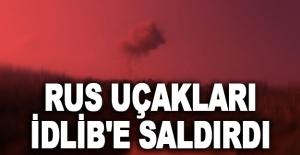Rus uçakları İdlib#039;e saldırdı