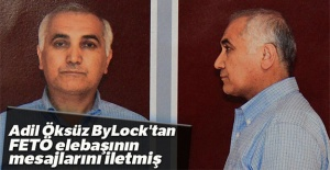 Adil Öksüz ByLock'tan FETÖ elebaşının mesajlarını iletmiş