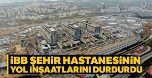 İBB şehir hastanesinin yol inşaatlarını...