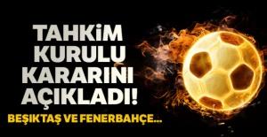 Tahkim Kurulu'ndan Fenerbahçe ve Beşiktaş'a...