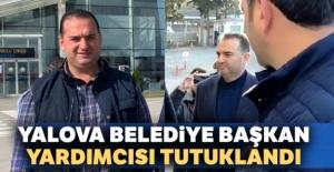 Belediye Başkan Yardımcısı tutuklandı