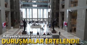 Korona virüs tedbirleri kapsamında duruşmalar ertelendi