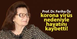 Prof. Dr. Feriha Öz, korona virüs...