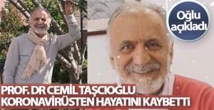 Prof. Dr. Cemil Taşçıoğlu, korona virüsten hayatını kaybetti
