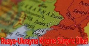 Rusya-Ukrayna Krizine Sürpriz Ülke!